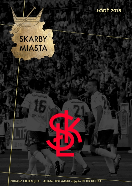 kluby piłkarskie Łódź Skarby Miasta okładka